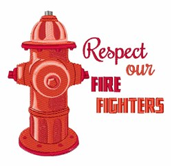 Respect Our Fire Fighters embroidery design