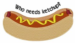 Needs Ketchup embroidery design
