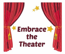Embrace The Theater embroidery design