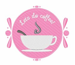 Lets Do Coffee embroidery design