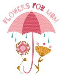 Flowers For Mom embroidery design