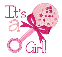 Its a Girl Rattle embroidery design