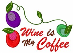 Wine Is Coffee embroidery design