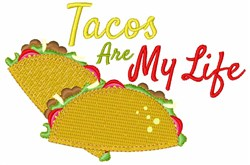 Tacos Are My life embroidery design