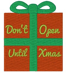 Dont Open Until Xmas embroidery design