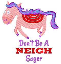 Dont Be A Neigh Sayer embroidery design