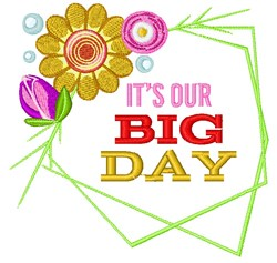 Its Your Big Day embroidery design