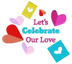 Lets Celebrate Our Love embroidery design