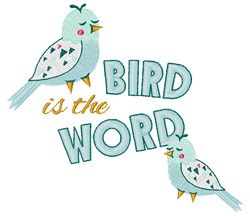 Bird Is The Word embroidery design