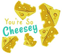 Youre So Cheesy embroidery design