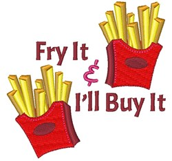 Fry It & Ill Buy It embroidery design