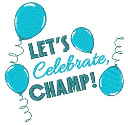 Lets Celebrate Champ! embroidery design