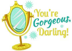 Youre Gorgeous Darling! embroidery design