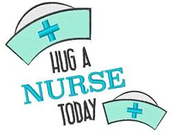 Hug A Nurse Today embroidery design