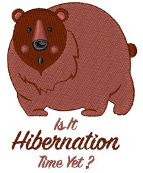 Hibernation Time Yet? embroidery design