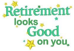 Retirement Looks Good embroidery design
