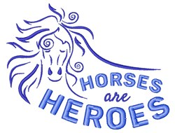Horses Are Heroes embroidery design