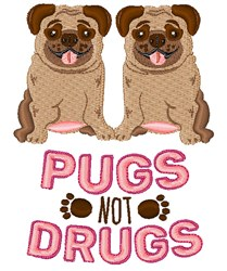 Pugs Not Drugs embroidery design