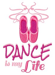 Dance Is My Life embroidery design