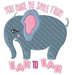 Elephant You Make Me Smile From EAr To Ear embroidery design