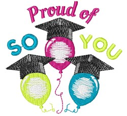 Grad Balloons So Proud Of You embroidery design