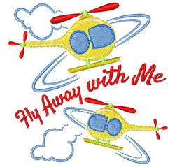 Helicopter Fly Away With Me embroidery design