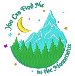 Mountains You Can Find Me In The Mountains embroidery design