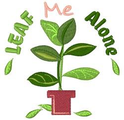 Plant Leaf Me Alone embroidery design