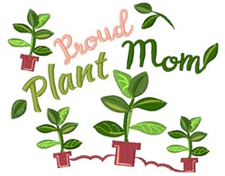 Plant Proud Plant Mom embroidery design