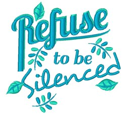 Refuse To Be Silenced embroidery design