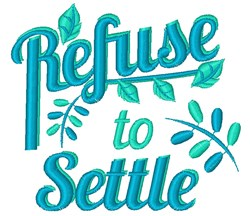 Refuse To Settle embroidery design