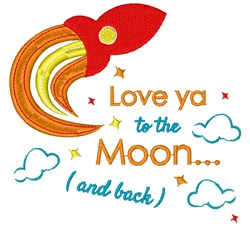 Rocket Love Ya To The Moon And Back embroidery design