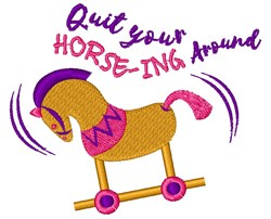 Rocking Horse Quit Your Horsing Around embroidery design