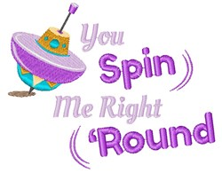 Top You Spin Me Right Round embroidery design