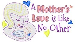 Mom A Mother s Love Is Like No Other embroidery design