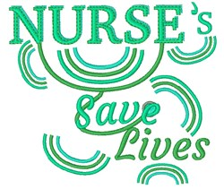 Nurse Nurse s Save Lives embroidery design
