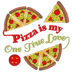 Pizza Pizza Is My One True Love embroidery design