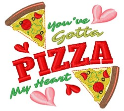 Pizza You ve Gotta Pizza My Heart embroidery design