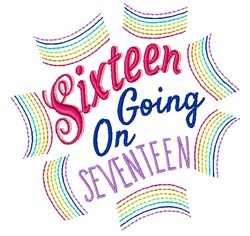 Sixteen Sixteen Going On Seventeen embroidery design