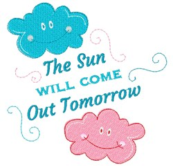 Clouds The Sun Will Come Out Tomorrow embroidery design
