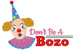 Don t Be A Bozo embroidery design