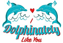 I Dolphinately Like You Dolphin embroidery design