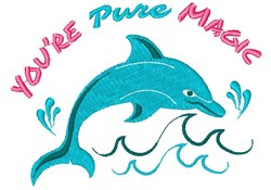 Dolphin You re Pure Magic embroidery design