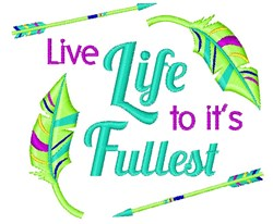 Live Life To It s Fullest embroidery design