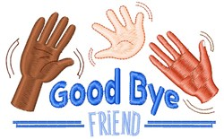 Good Bye Friend embroidery design