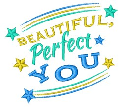 Affirmation Beautiful Perfect You embroidery design