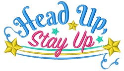 Affirmation Head Up Stay Up embroidery design