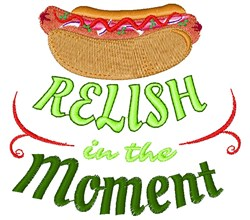 Relish In The Moment embroidery design