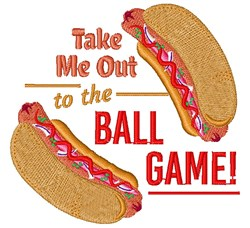 Hot Dog Take Me Out To The Ball Game embroidery design