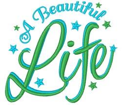 A Beautiful Life embroidery design